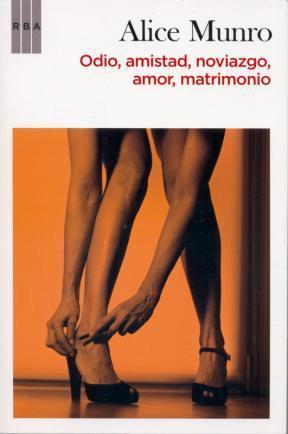 Odio, amistad, noviazgo, amor, matrimonio, de Alice Munro, refleja los conflictos adolescentes