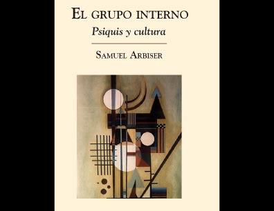 Grupo interno. Psiquis y cultura. Libro de Samuel Arbiser.