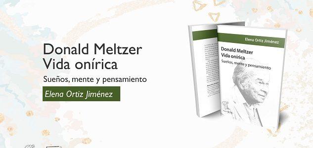 Presentación del libro: Donald Meltzer: Vida onírica. Sueños, mente y pensamiento