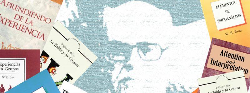 Wilfred Bion: notas sobre su vida y obra